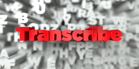 transcribe - red text on typography background - 3d rendered royalty free stock image. this image can be used for an online website banner ad or a print postcard.